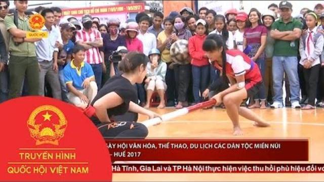 Đặc sắc ngày hội VHTTDL các dân tộc miền núi Thừa Thiên – Huế 2017 | Thời sự | THQHVN