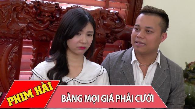 Phim Hài 2017 – Bằng Mọi Giá Phải Cưới Full HD – Phim hài ( Nguyễn Love,Duy Nam ) Mới Hay Nhất 2017