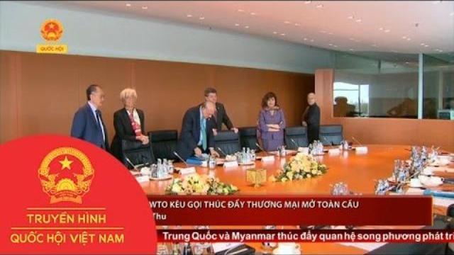 Thời sự - IMF, WB và WTO Kêu Gọi Thúc Đẩy Thương Mại Mở Toàn Cầu