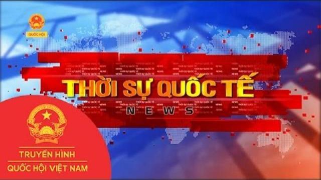 Thời Sự Quốc tế | THQHVN | Ngày 14/5/2017