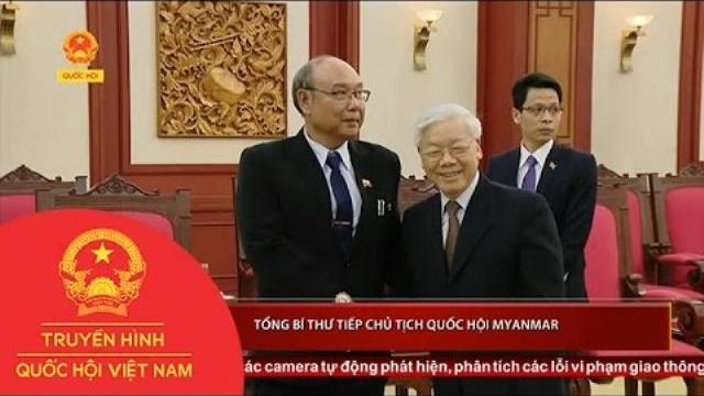 Tổng Bí thư Nguyễn Phú Trọng tiếp Chủ tịch Quốc hội Myanma |Thời sự | THQHVN |