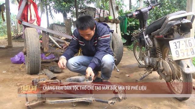 Chàng trai dân tộc Thổ chế tạo máy bốc mía từ phế liệu