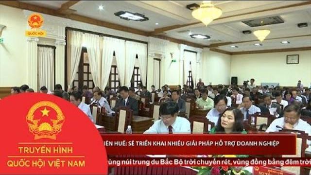 Thời sự - Thừa Thiên - Huế: Sẽ triển khai nhiều giải pháp hỗ trợ doanh nghiệp