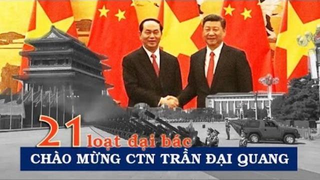 Trung quốc bắn 21 loạt đại bác chào mừng CTN Việt Nam Trần Đại Quang