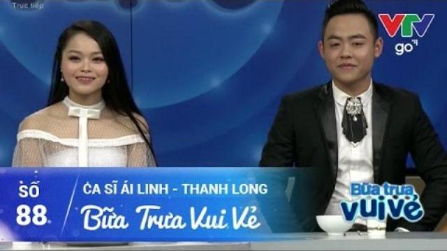 BỮA TRƯA VUI VẺ SỐ 88 | ÁI LINH - THANH LONG | 16/04/2017 | VTV GO
