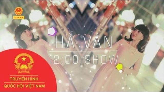 12h Show - Về Đâu Mái Tóc Người Thuong - Hà Vân
