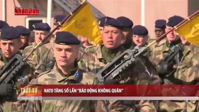 Tin Quốc Tế Mới Nhất: NATO tăng số lần