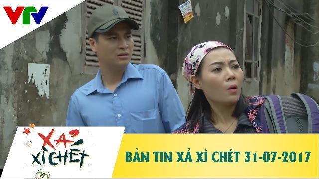 Bản tin Xả Xì Chét ngày 31/07/2017 - Phim hài 2017