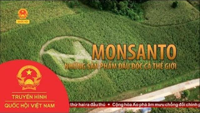 Thời sự - Monsanto: Những Sản Phẩm Đầu Độc Cả Thế Giới