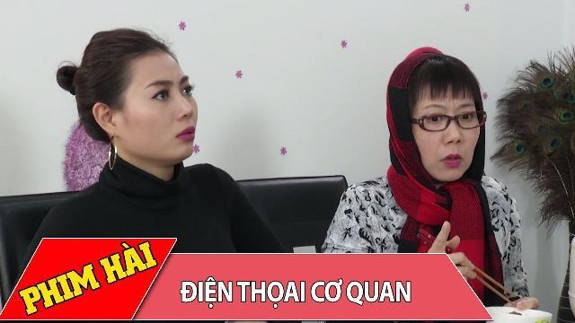 Tiểu phẩm hài 2017 | Điện Thoại Cơ Quan | Phim hài 2017
