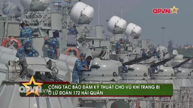 Lữ đoàn 172 Vùng 3 Hải quân đảm bảo vũ khí sẵ sàng chiến đấu