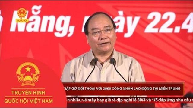 Thủ tướng gặp gỡ, đối thoại với 2000 công nhân lao động tại Miền Trung