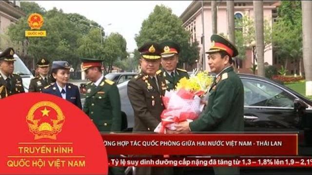 Thời sự - Tăng cường hợp tác Quốc phòng giữa hai nước Việt Nam – Thái Lan