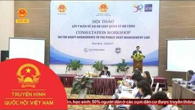 Hội thảo lấy ý kiến Luật quản lý nợ công sửa đổi   Thời Sự   THQHVN
