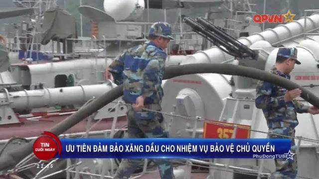 Tin Quân sự ngày 24/2/2018: Đảm bảo xăng dầu cho nghiệm vụ bảo vệ chủ quyền