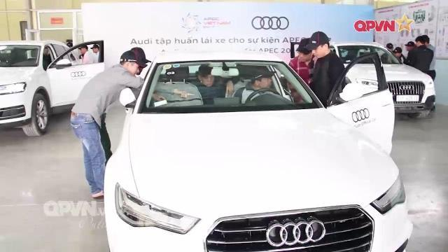 Dàn xe Audi phục vụ APEC 2017 sẽ do lái xe Quân đội cầm lái