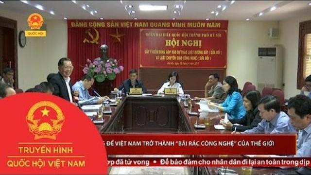 """Thời sự - Không để Việt Nam trở thành """"bãi rác công nghệ"""" của thế giới"""