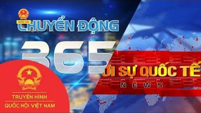 Chuyển Động 365   Thời Sự Quốc Tế   THQHVN   Ngày 08/5/2017