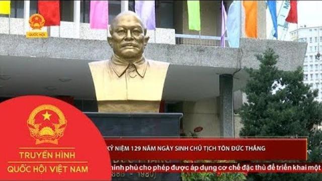 Kỷ niệm 129 năm ngày sinh Chủ tịch Tôn Đức Thắng | Thời Sự | THQHVN