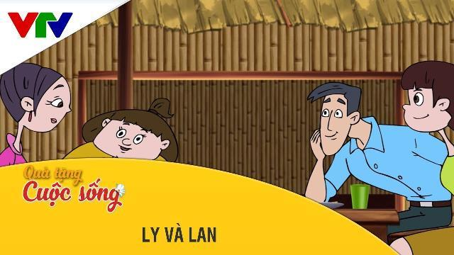 Phim hoạt hình Quà Tặng Cuộc Sống | Ly Và Lan | Phim hoạt hình hay nhất 2017