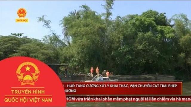 Thời sự - Thừa Thiên – Huế: Tăng cường xử lý khai thác, vận chuyển cát trái phép trên sông Hương