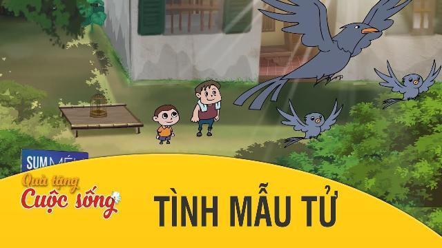 Quà tặng cuộc sống - TÌNH MẪU TỬ - Phim hoạt hình hay nhất 2017 - Phim hoạt hình Việt Nam 2017