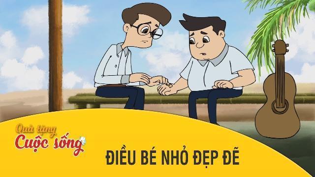 Quà tặng cuộc sống - ĐIỀU BÉ NHỎ ĐẸP ĐẼ -Phim hoạt hình hay nhất 2017 - Phim hoạt hình Việt Nam 2017