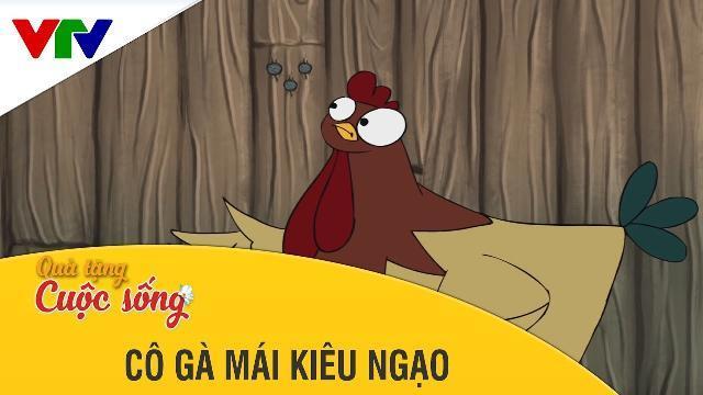 Phim hoạt hình Quà Tặng Cuộc Sống | Cô Gà Mái Kiêu Ngạo | Phim hoạt hình hay nhất 2017