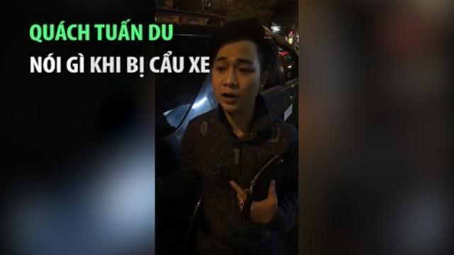 Quách Tuấn Du trần tình xin lỗi khi bị ông Đoàn Ngọc Hải cho cẩu xe về Phường