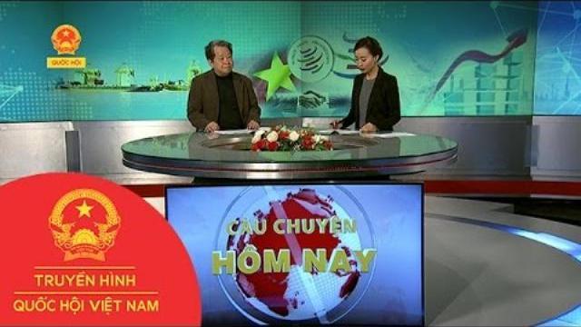 Câu chuyện hôm nay - 10 năm Việt Nam gia nhập WTO