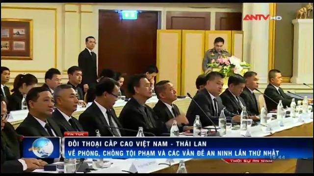 Đối thoại cấp cao Việt Nam - Thái Lan về phòng, chống tội phạm và các vấn đề an ninh
