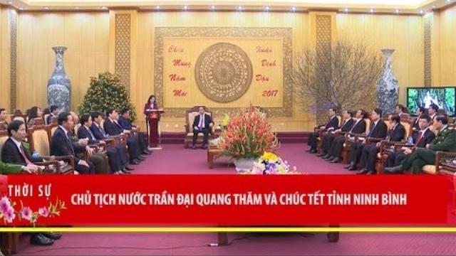 Chủ tịch nước Trần Đại Quang thăm và chúc Tết tỉnh Ninh Bình