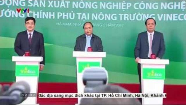 Thủ tướng Nguyễn Xuân Phúc khởi động sản xuất nông nghiệp công nghệ cao