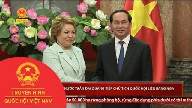 Chủ tịch nước Trần Đại Quang tiếp Chủ tịch Quốc hội Liên bang Nga