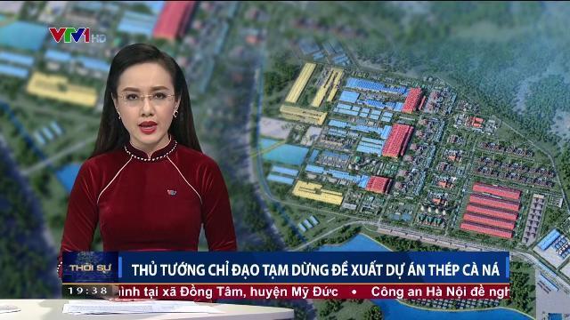 Thủ tướng Nguyễn Xuân Phúc chỉ đạo tạm dừng đề xuất dự án thép Cà Ná