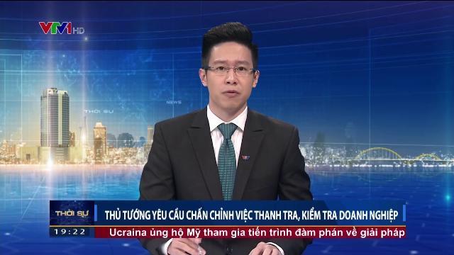 Thủ tướng Nguyễn Xuân Phúc yêu cầu chấn chỉnh việc thanh tra, kiểm tra doanh nghiệp