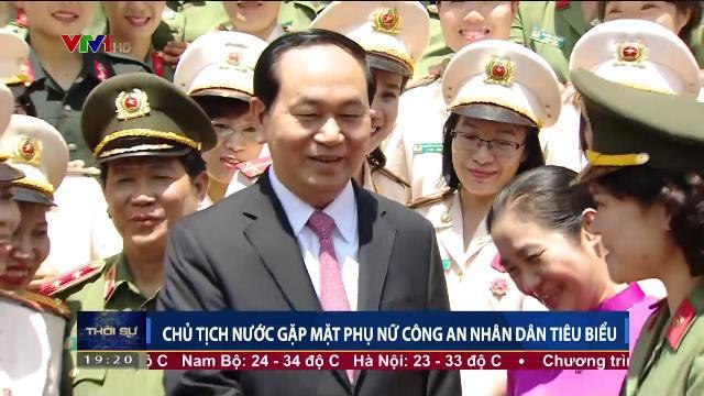 Chủ tịch nước Trần Đại Quang gặp mặt nữ Công an nhân dân tiêu biểu