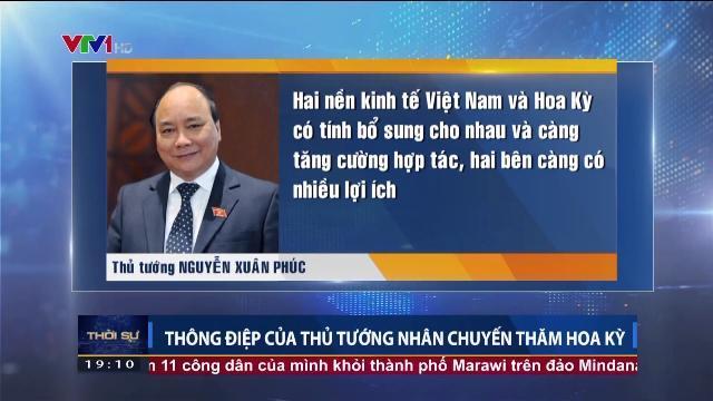 Thông điệp của Thủ tướng Nguyễn Xuân Phúc nhân chuyến thăm Hoa Kỳ