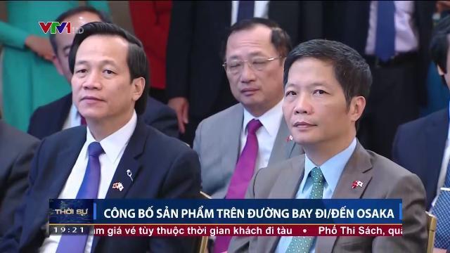 Thủ tướng Nguyễn Xuân Phúc công bố sản phẩm trên đường bay đi đến Osaka