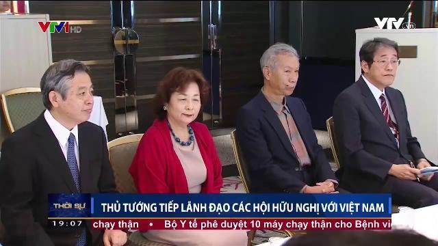 Thủ tướng Nguyễn Xuân Phúc tiếp lãnh đạo các hội hữu nghị với Việt Nam