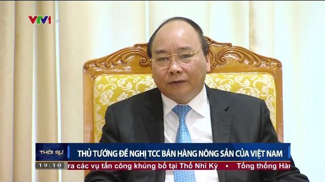 Thủ tướng Nguyễn Xuân Phúc đề nghị TCC bán hàng nông sản của Việt Nam
