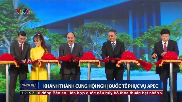 Thủ tướng Nguyễn Xuân Phúc dự lễ khánh thành cung hội nghị Quốc tế phục vụ APEC