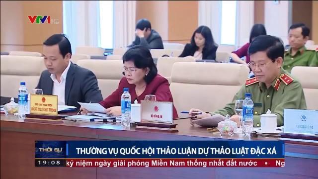 Thường vụ Quốc hội thảo luận dự thảo luật đặc xá