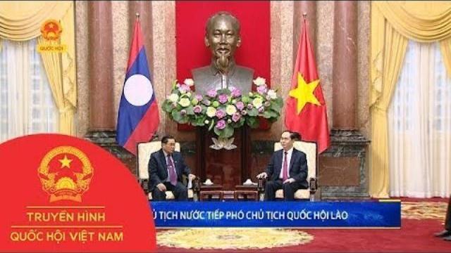 Chủ tịch nước Trần Đại Quang tiếp Phó chủ tịch Quốc hội Lào