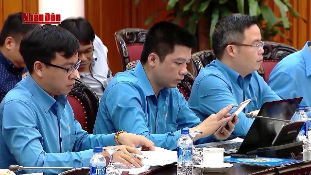 Thủ tướng yêu cầu các bộ ngành phối hợp tốt để chăm lo đời sống cho công nhân lao động