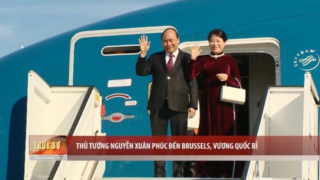 Thủ tướng Nguyễn Xuân Phúc đến Brussels, Vương quốc Bỉ
