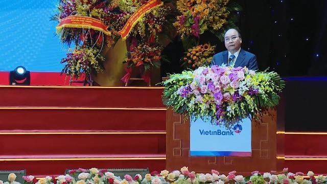 Thủ tướng yêu cầu Vietinbank phải hoàn thiện, nâng cấp mình để phù hợp với chuẩn quốc tế