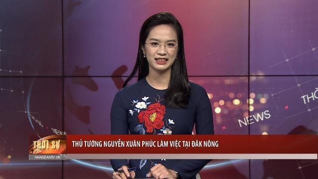 Thủ tướng Nguyễn Xuân Phúc làm việc tại Đăk Nông