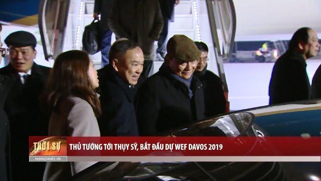 Thủ tướng tới Thụy Sỹ, bắt đầu dự WEF Davos 2019