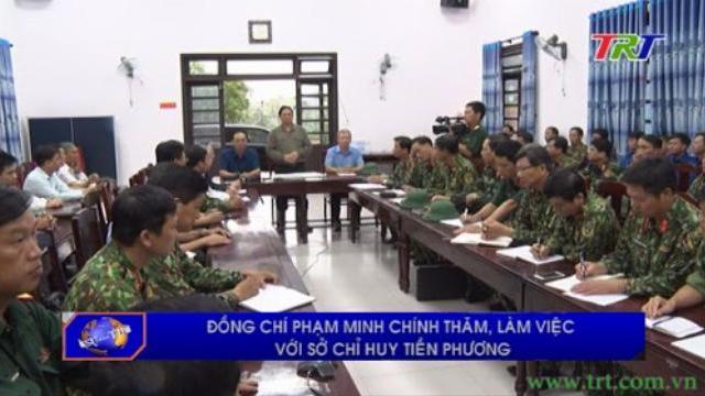 Đồng chí Phạm Minh Chính thăm, làm việc với Sở chỉ huy tiền phương phía trước